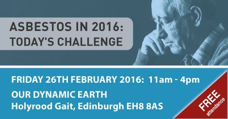 Asbestos in 2016: Today's Challenge - Edinburgh Conference, Free to attend